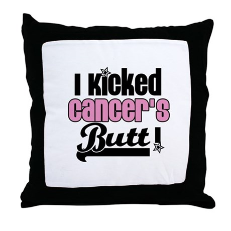 I Kicked Cancer's Butt Throw Pillow
