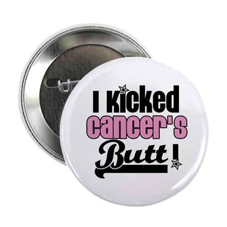 "I Kicked Cancer's Butt 2.25"" Button (10 pack)"