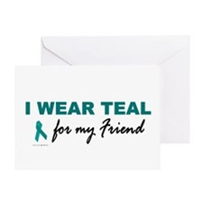 I Wear Teal For My Friend 2 Greeting Card