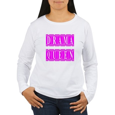 Drama Queen Women's Long Sleeve T-Shirt