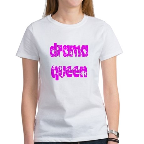Drama Queen Women's T-Shirt