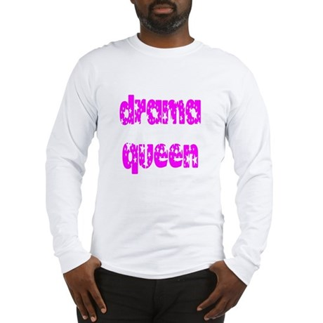 Drama Queen Long Sleeve T-Shirt