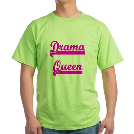 Drama Queen Green T-Shirt