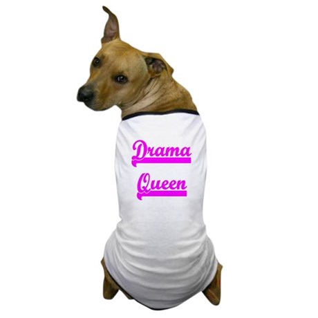 Drama Queen Dog T-Shirt