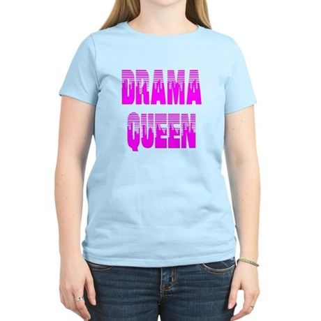 Drama Queen Women's Light T-Shirt