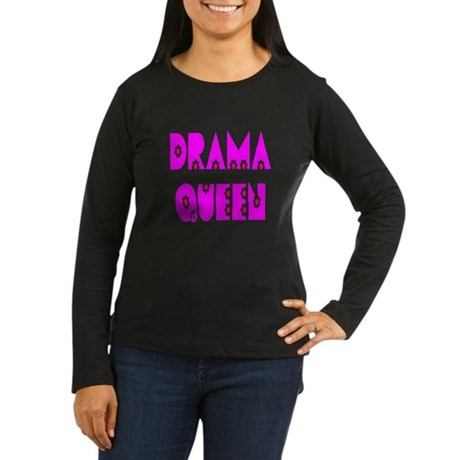 Drama Queen Women's Long Sleeve Dark T-Shirt
