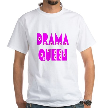 Drama Queen White T-Shirt