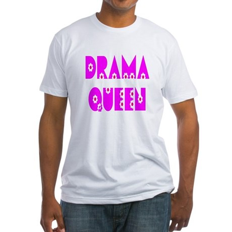 Drama Queen Fitted T-Shirt