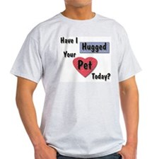 Hugged Your Pet Ash Grey T-Shirt
