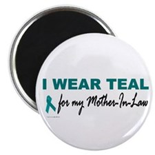 I Wear Teal For My Mother-In-Law 2 Magnet