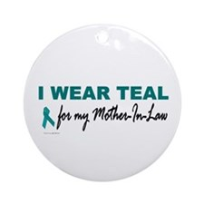 I Wear Teal For My Mother-In-Law 2 Ornament (Round