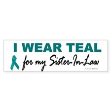 I Wear Teal For My Sister-In-Law 2 Stickers