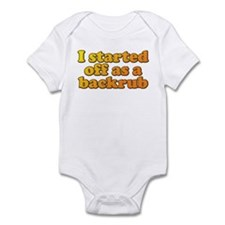 I started off as a backrub. Onsie. Infant Bodysuit