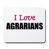 I Love AGRARIANS Mousepad