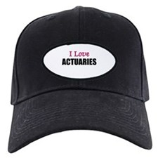 I Love ACTUARIES Baseball Hat