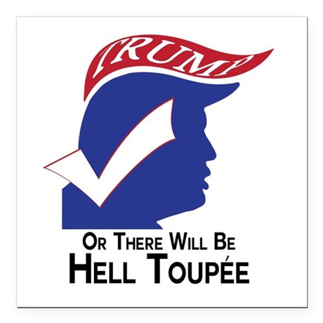 "Funny Trump Hell Toupee Square Car Magnet 3"" x 3"""