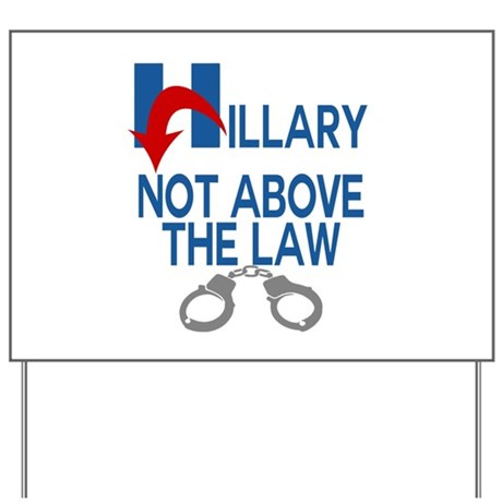 ANTI HILLARY Not Above the law Yard Sign
