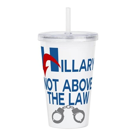 ANTI HILLARY Not Above the law Acrylic Double-wall