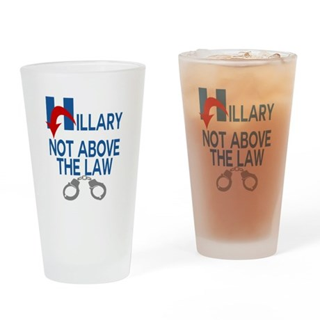 ANTI HILLARY Not Above the law Drinking Glass