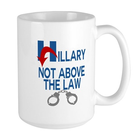 ANTI HILLARY Not Above the law Mugs