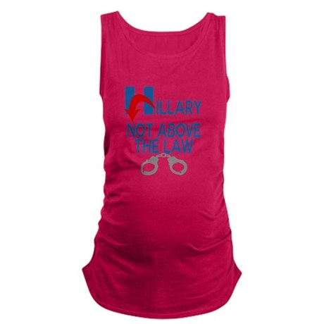ANTI HILLARY Not Above the law Maternity Tank Top
