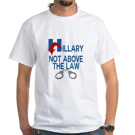 ANTI HILLARY Not Above the law T-Shirt