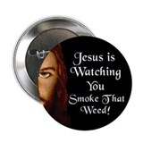 Watching You Smoke Weed Button