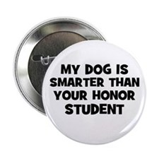 "my dog is smarter than your h 2.25"" Button (10 pac"