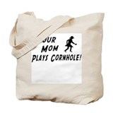 """Your Mom Plays Cornhole"" Tote Bag"