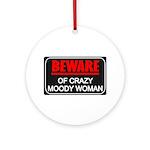 Scott Designs Beware of Crazy Women Ornament (Roun
