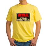 Scott Designs Beware of Crazy Women Yellow T-Shirt