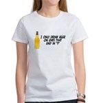 I Only Drink On Days Women's T-Shirt