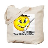 Be Nice... Or I'll Beat You W Tote Bag