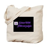 Sistas With Fibromyalgia Tote Bag