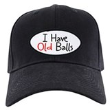 Adult Birthday Humor Baseball Cap - I HAVE OLD BALLS