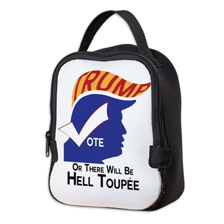 Vote Trump Hell Toupee Neoprene Lunch Bag