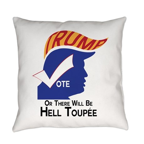 Vote Trump Hell Toupee Everyday Pillow