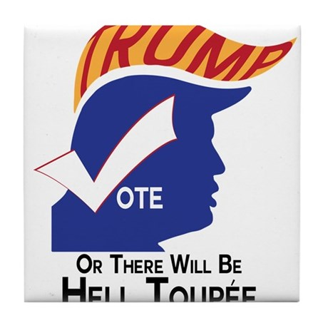 Vote Trump Hell Toupee Tile Coaster