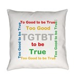 OYOOS Too Good to be True design Everyday Pillow