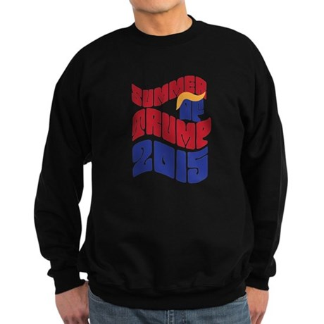 Summer of TRUMP 2015 Sweatshirt