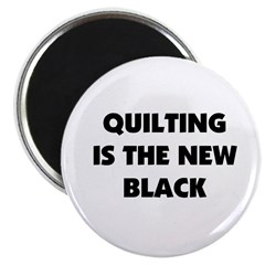 Quilting is the New Black 2.25&quot; Magnet (10 pack)