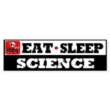 Eat Sleep Science Bumper Sticker