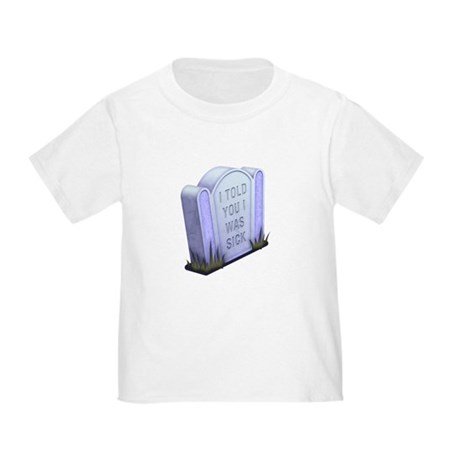 I Told You Toddler T-Shirt
