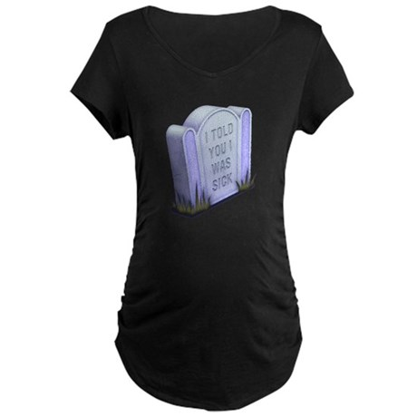 I Told You Maternity Dark T-Shirt