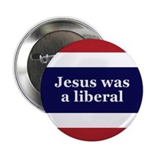 Jesus was a liberal Button