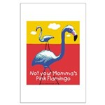 Not your Momma's Flamingo Large Poster