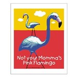 Not your Momma's Flamingo Small Poster