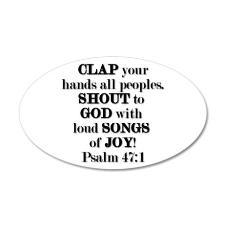 Psalm 47:1 35x21 Oval Wall Decal
