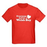 Everyone Loves a Welsh Boy T