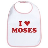 I LOVE MOSES Bib